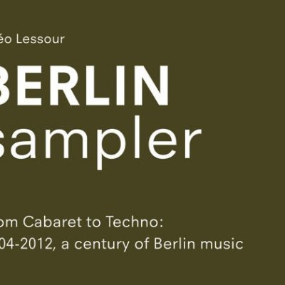 BERLIN · last 100 years of Berlin music