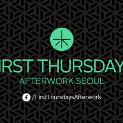 FIRST THURSDAYS AFTERWORK SEOUL