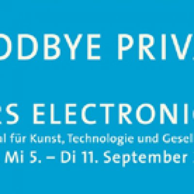 FESTIVAL ARS ELECTRONICA 2007 -  GOODBYE PRIVACY