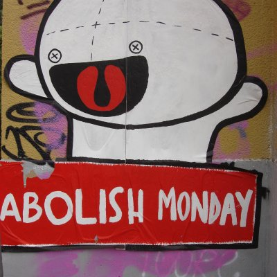ABOLISH MONDAY!